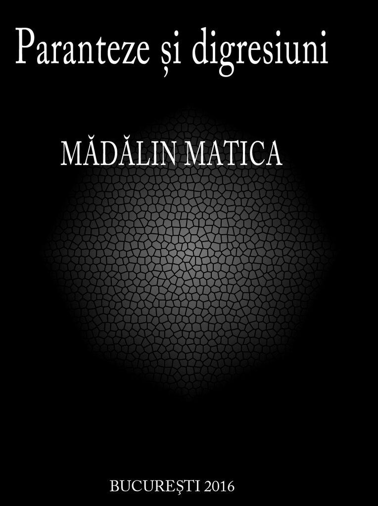 Paranteze și digresiuni - Mădălin Matica